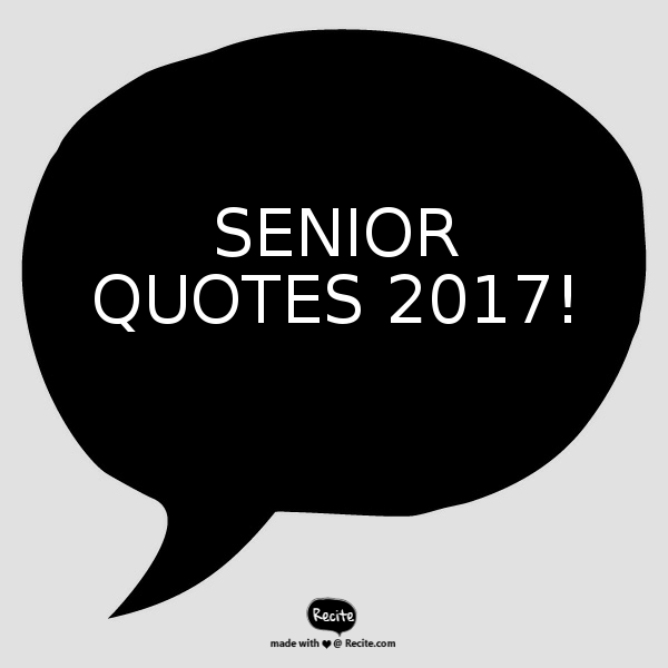 Senior Quotes 2017